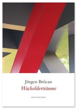Wacholderträume von Brôcan,  Jürgen
