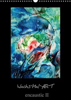 Wachs-Mal-ART encaustic II (Wandkalender 2018 DIN A3 hoch) von de Luna,  Stina