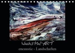 Wachs-Mal-ART encaustic Landschaften (Tischkalender 2019 DIN A5 quer) von de Luna,  Stina