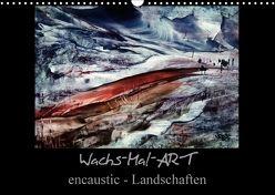 Wachs-Mal-ART encaustic Landschaften (Wandkalender 2018 DIN A3 quer) von de Luna,  Stina