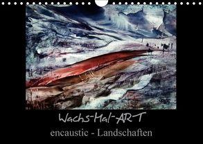 Wachs-Mal-ART encaustic Landschaften (Wandkalender 2018 DIN A4 quer) von de Luna,  Stina