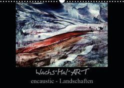 Wachs-Mal-ART encaustic Landschaften (Wandkalender 2019 DIN A3 quer) von de Luna,  Stina