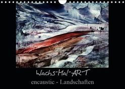 Wachs-Mal-ART encaustic Landschaften (Wandkalender 2019 DIN A4 quer) von de Luna,  Stina