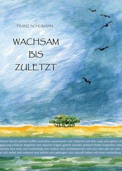 Wachsam bis zuletzt von Kuric,  Isabella, Schumann,  Franz