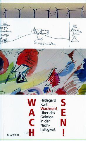 Wachsen! von Kurt,  Hildegard