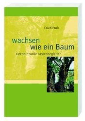 Wachsen wie ein Baum von Purk,  Erich