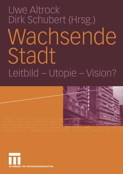 Wachsende Stadt von Altrock,  Uwe, Schubert,  Dirk