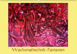 Wachsmaltechnik- Fantasien (Wandkalender 2019 DIN A2 quer) von Colordreams63