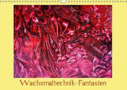 Wachsmaltechnik- Fantasien (Wandkalender 2019 DIN A3 quer) von Colordreams63