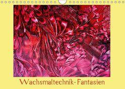 Wachsmaltechnik- Fantasien (Wandkalender 2019 DIN A4 quer) von Colordreams63