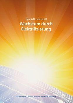 Wachstum durch Elektrifizierung? von Rendschmidt,  Dennis
