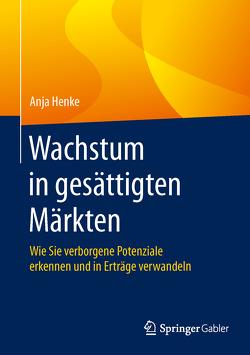 Wachstum in gesättigten Märkten von Henke,  Anja