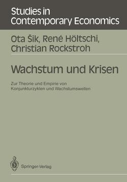 Wachstum und Krisen von Höltschi,  Rene, Rockstroh,  Christian, Sik,  Ota