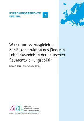 Wachstum vs. Ausgleich – von Hesse,  Markus, Leick,  Annick