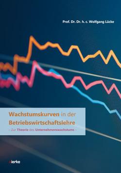 Wachstumskurven in der Betriebswirtschaftslehre von Lücke,  Wolfgang