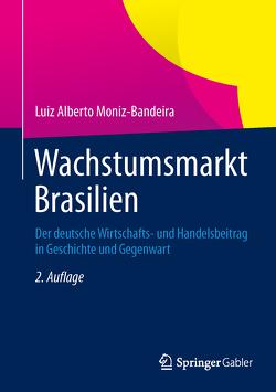 Wachstumsmarkt Brasilien von Moniz-Bandeira,  Luiz Alberto