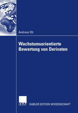 Wachstumsorientierte Bewertung von Derivaten von Hellwig,  Prof. Dr. Klaus, Ott,  Andreas
