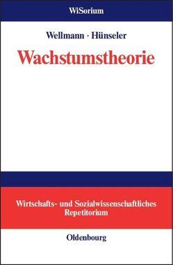 Wachstumstheorie von Hünseler,  Jürgen, Wellmann,  Andreas