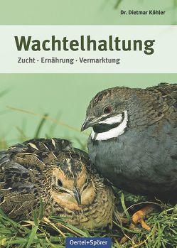 Wachtelhaltung von Köhler,  Dietmar