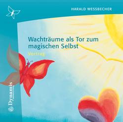Wachträume als Tor zum magischen Selbst von Wessbecher,  Harald