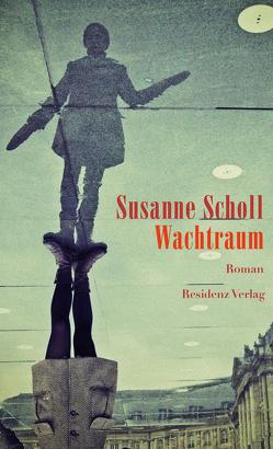 Wachtraum von Scholl,  Susanne