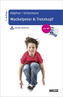 Wackelpeter & Trotzkopf von Döpfner,  Manfred, Schürmann,  Stephanie