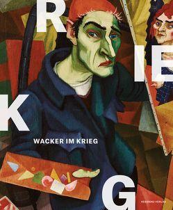 Wacker im Krieg von Rudigier,  Andreas, Thaler,  Jürgen