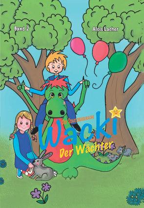 WACKI – Der Wächter Band 2 von Lacher,  Alois