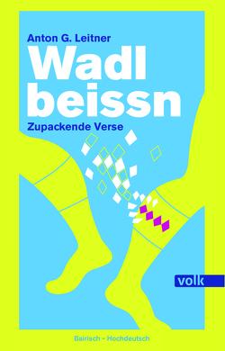Wadlbeissn von Leitner,  Anton G.