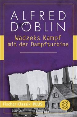 Wadzeks Kampf mit der Dampfturbine von Döblin,  Alfred
