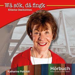 Wä sök, dä fingk von Petzoldt,  Katharina