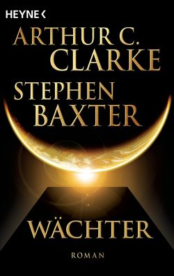 Wächter von Baxter,  Stephen, Clarke,  Arthur C., Gilbert,  Martin