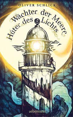 Wächter der Meere, Hüter des Lichts von Schlick,  Oliver, Schüler,  Kathrin