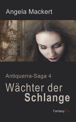 Wächter der Schlange von Mackert,  Angela