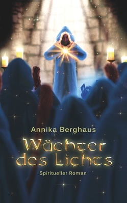 Wächter des Lichts von Berghaus,  Annika