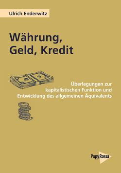 Währung, Geld, Kredit von Enderwitz,  Ulrich