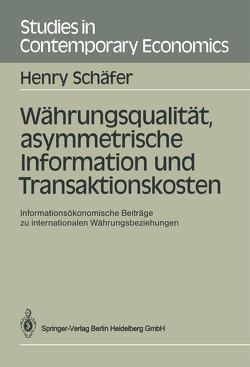 Währungsqualität, asymmetrische Information und Transaktionskosten von Schäfer,  Henry