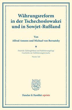 Währungsreform in der Tschechoslowakei und in Sowjet-Rußland. von Amonn,  Alfred, Bernatzky,  Michael von, Diehl,  Karl, Palyi,  Melchior, Somary,  Felix
