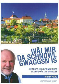 Wäi mir da Schnowl gwaggsn is von Mayer,  Walter, Radl,  Dieter
