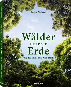 Wälder unserer Erde von Willinger,  Gunther