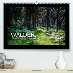 Wälder, fotografiert auf vier Kontinenten (Premium, hochwertiger DIN A2 Wandkalender 2021, Kunstdruck in Hochglanz) von Walliser,  Richard