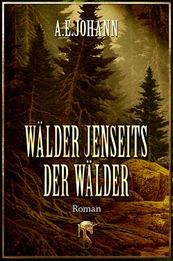 Wälder jenseits der Wälder von Johann,  A. E.