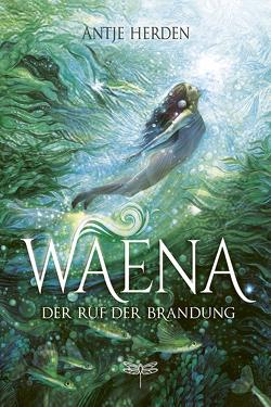 Waena – Der Ruf der Brandung von Herden,  Antje