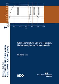 Wärmebehandlung von SiCr-legiertem, ölschlussvergütetem Federstahldraht von Lux,  Rüdiger