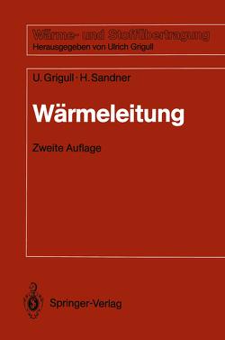 Wärmeleitung von Grigull,  Ulrich, Sandner,  Heinrich