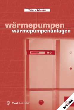 Wärmepumpen /Wärmepumpenanlagen von Schenker,  Maik, Tiator,  Ingolf