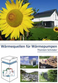 Wärmequellen für Wärmepumpen von Dr. Flüggen,  Christiane, Lüke,  Bernhard, Schröder,  Thorsten