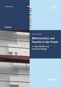 Wärmeschutz und Feuchte in der Praxis von Arndt,  Horst