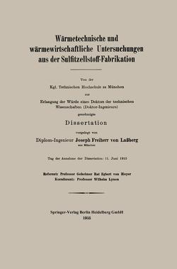 Wärmetechnische und wärmewirtschaftliche Untersuchungen aus der Sulfitzellstoff-Fabrikation von von Laßberg,  Josef Frhr
