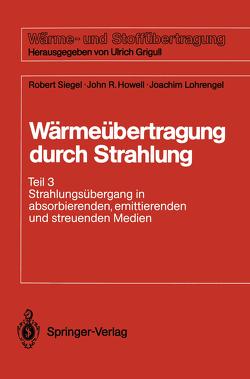Wärmeübertragung durch Strahlung von Howell,  John R., Lohrengel,  Joachim, Siegel,  Robert